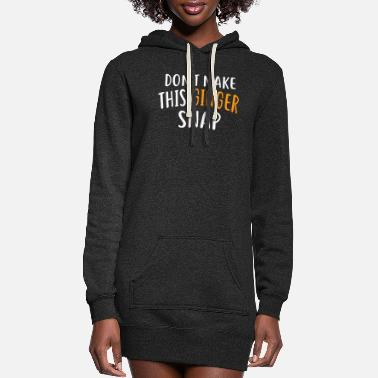 Don t Make This Ginger Snap - Women's Hoodie Dress