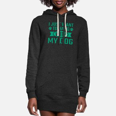 Man I Just Want To Hang With My Dog 2 gr - Women's Hoodie Dress