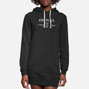 Conflict Difficult Conflict Resolution. Conflict: The - Women's Hoodie Dress