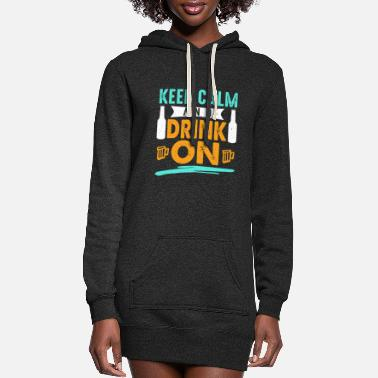 Brother Keep Calm and Drink on! Funny t-shirt. - Women's Hoodie Dress