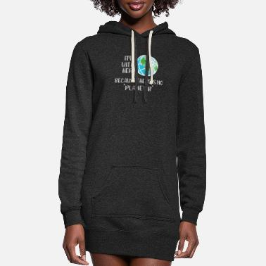 Planet Save the Planet No Planet B - Women's Hoodie Dress