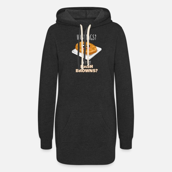 Hash Hoodies & Sweatshirts - Why Not Hash Browns Funny Hash Brown Pun - Women's Hoodie Dress heather black