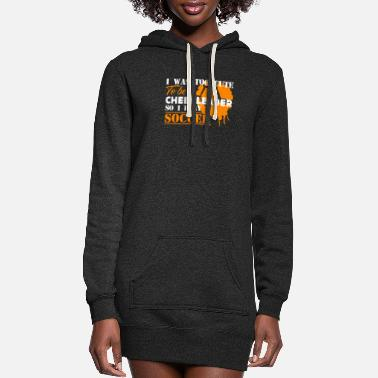 Play I Play Soccer Shirt - Women's Hoodie Dress