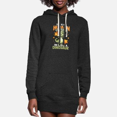 This Is My Human Costume I'm Really A Dinosaur - Women's Hoodie Dress