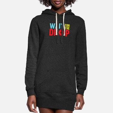 Dubstep wait for the drop - Women's Hoodie Dress