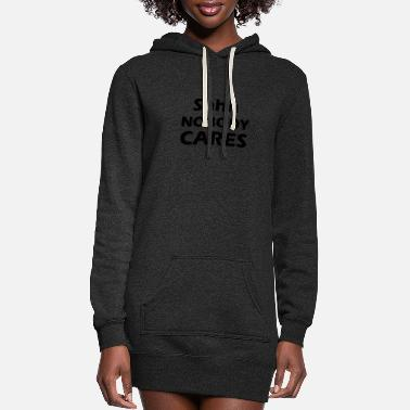Neon shhh nobody cares - Women's Hoodie Dress