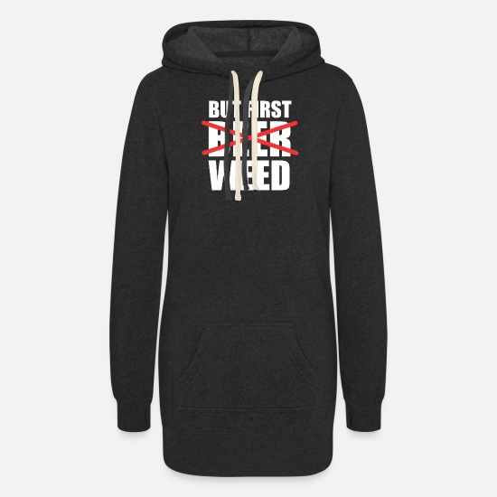 Stoner Hoodies & Sweatshirts - but first weed haze stoner weed grass gift - Women's Hoodie Dress heather black