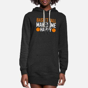 Ball Basketball makes me happy - Women's Hoodie Dress