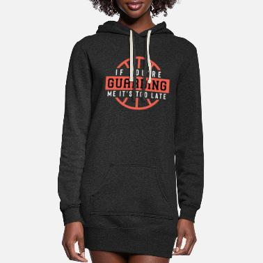 Quotes If You'Re Guarding Me It'S Too Late Basketball Lov - Women's Hoodie Dress