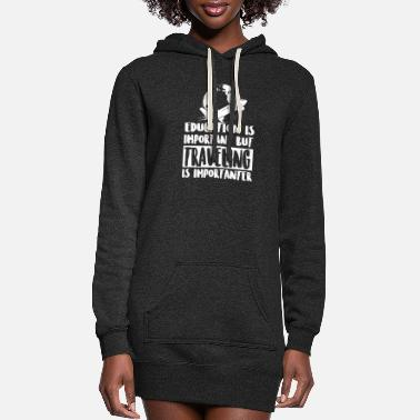 Schland Traveling - Education Is Important But Traveling - Women's Hoodie Dress