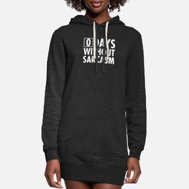 Zero Days Without Sarcasm - Women's Hoodie Dress