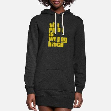 Right The Price Is Wrong - Women's Hoodie Dress