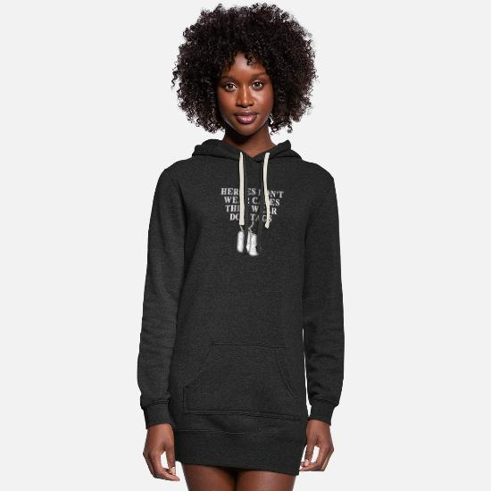 Wear Hoodies & Sweatshirts - Heroes Dont Wear Capes They Wear Dog Tags - Women's Hoodie Dress heather black