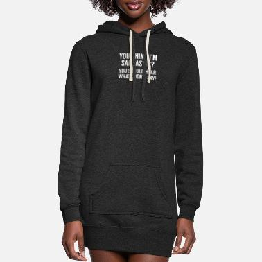 Sarcastic Sarcastic - Women's Hoodie Dress
