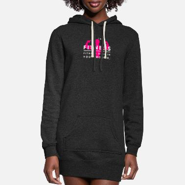 Fitness Into Fitness - Women's Hoodie Dress