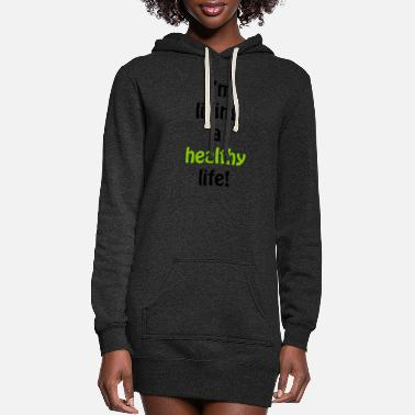 Healthy healthy - Women's Hoodie Dress