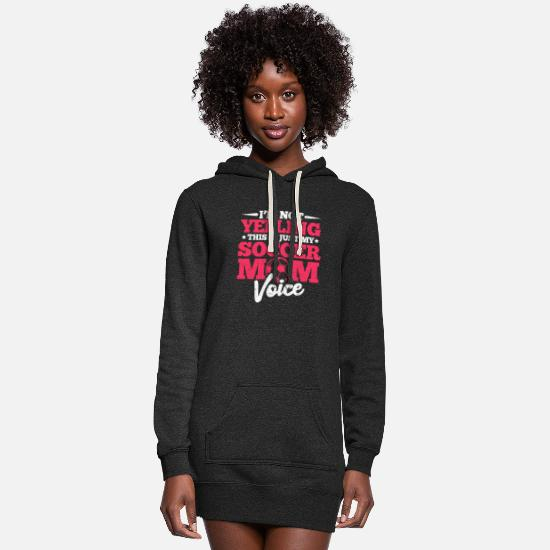 Love Hoodies & Sweatshirts - I'm Not Yelling This Is Just My Soccer Mom Voice - Women's Hoodie Dress heather black
