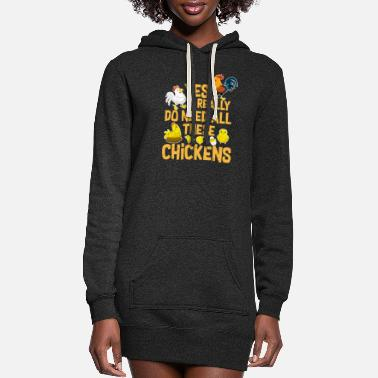 Rooster Yes I Really Do Need All These Chickens - Women's Hoodie Dress