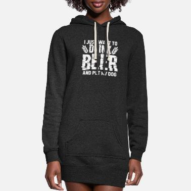 Training I Just Want To Drink Beer And Pet My Dog Vintage - Women's Hoodie Dress