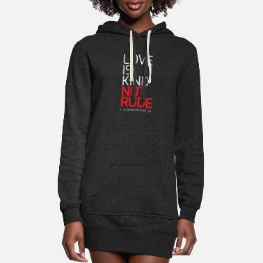 Couple Marriage Spiritual LOVE IS KIND NOT RUDE - Women's Hoodie Dress