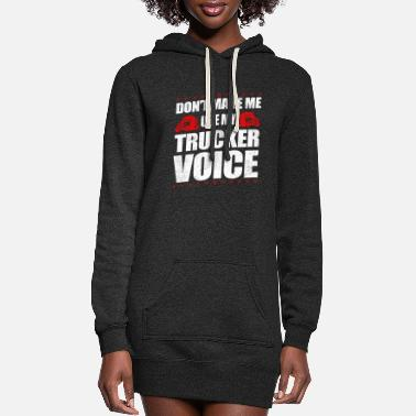 Ice Funny Use My Trucker Voice Truck Driver Gift Idea - Women's Hoodie Dress
