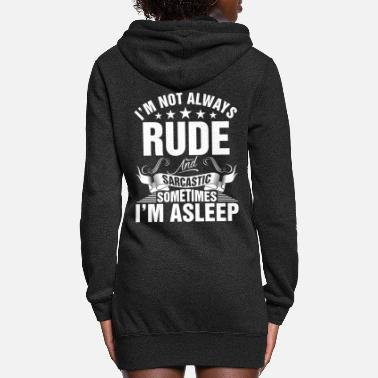 Sarcastic Im Not Always Rude And Sarcastic - Women's Hoodie Dress
