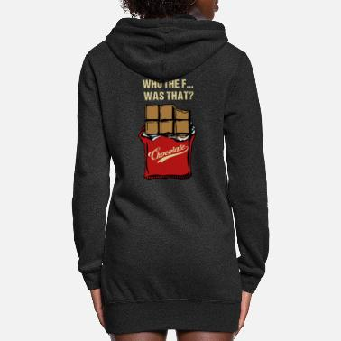 Childhood Who the F was that Chocolate Funny Quotes Annoyed - Women's Hoodie Dress