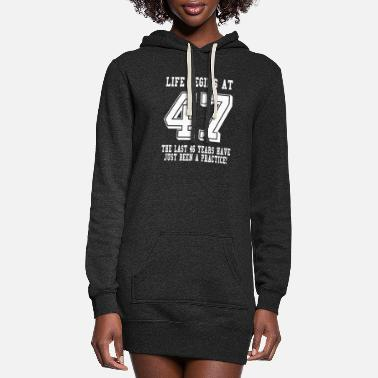 47th Birthday Life Begins At 47... 47th Birthday - Women's Hoodie Dress
