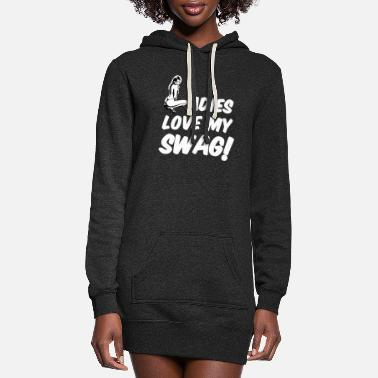 Swag LADIES LOVE MY SWAG - Women's Hoodie Dress