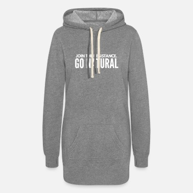 Dress Join The Resistance...Go Natural - Women's Hoodie Dress