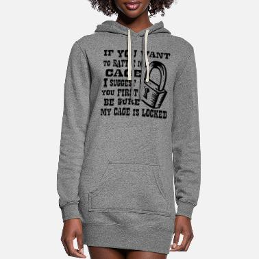 Moron If You Want To Rattle My Cage Be Sure It's Locked - Women's Hoodie Dress