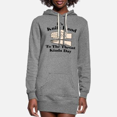 Motorcycle It's A Knife Hand To The Throat Kinda Day (x3) © - Women's Hoodie Dress