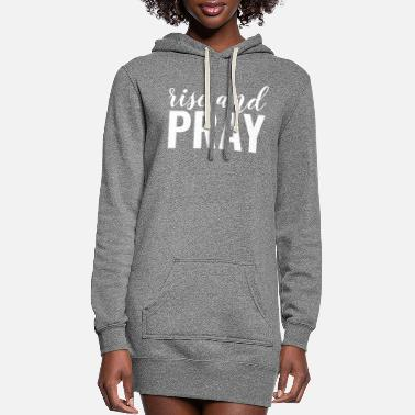 Religious Rise And Pray - Christian - Women's Hoodie Dress