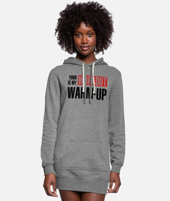 Warmup Hoodies & Sweatshirts - Your workout is my warm-up - Women's Hoodie Dress heather gray