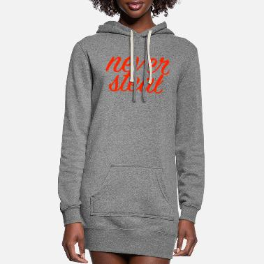 Steal never steal - Women's Hoodie Dress