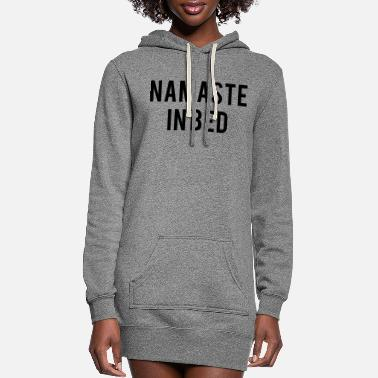 Bed Namaste in bed - Women's Hoodie Dress