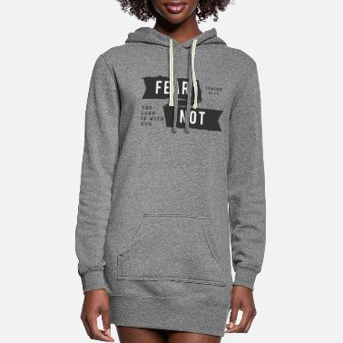 Fear Not! The Lord is with You! - Women's Hoodie Dress