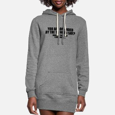 Provocation Provocative: You Are Offended? - Women's Hoodie Dress
