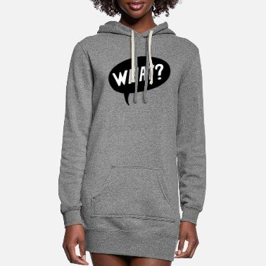 What What? - Women's Hoodie Dress