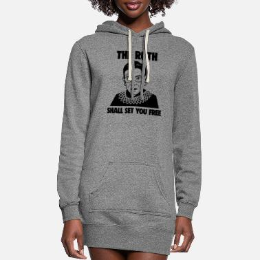 The Ruth Will Set You Free The Ruth Shall Set You Free Notorious RBG Girl - Women's Hoodie Dress