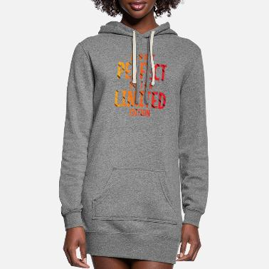 Deluxe I AM NOT PERFECT BUT I AM LIMITED EDITION - Women's Hoodie Dress