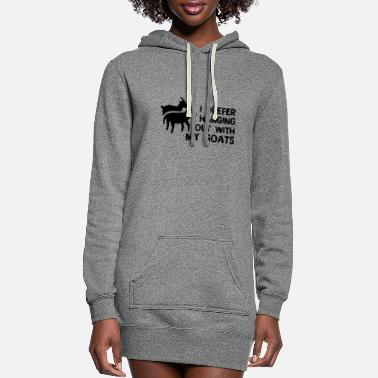 Goat I Prefer Hanging Out With My Goats - Goat - Women's Hoodie Dress