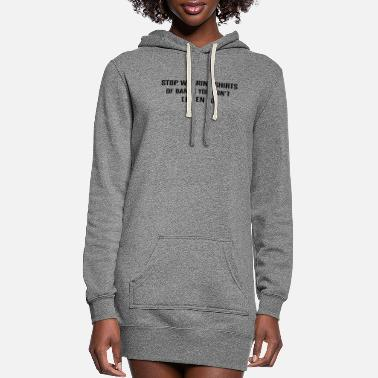 Husband STOP WEARING SHIRTS OF BANDS YOU DON'T LISTEN TO - Women's Hoodie Dress