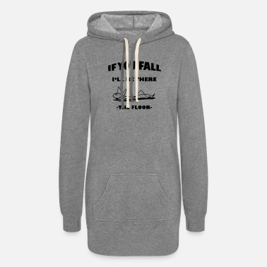 Floor Hockey If You Fall I'll Be There The Floor - Women's Hoodie Dress