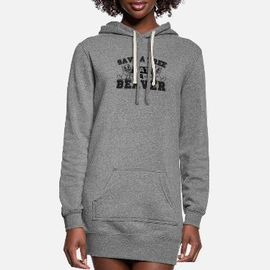 Beaver Save Tree Eat Beaver Shirt - Women's Hoodie Dress
