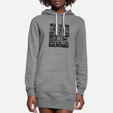 Bnsf Never Make It As A Railroader Shirt - Women's Hoodie Dress