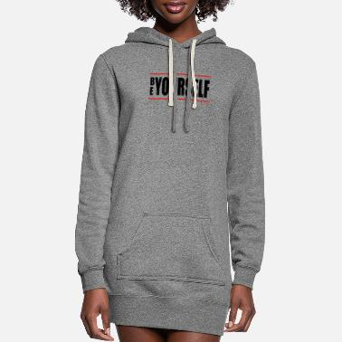 Yourself BE-YOURSELF - Women's Hoodie Dress