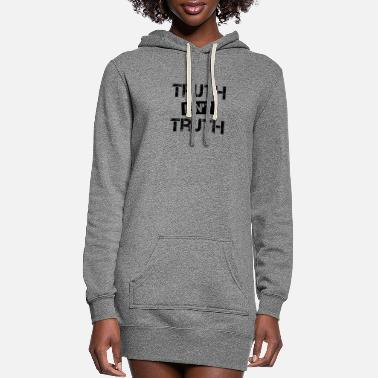 Truth Truth Isn't Truth - Women's Hoodie Dress
