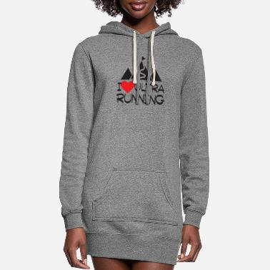 Ultras I Love Ultra Running - Women's Hoodie Dress
