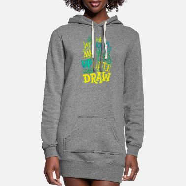 Artist I think we should all stay up late and draw title - Women's Hoodie Dress